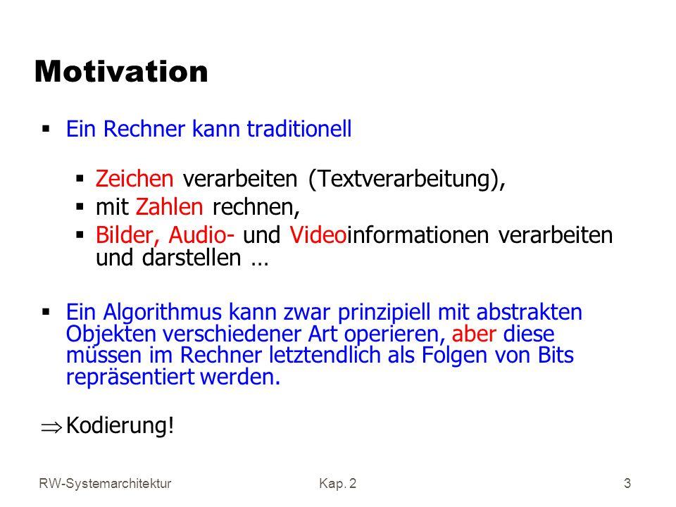 Motivation Zeichen verarbeiten (Textverarbeitung), mit Zahlen rechnen,