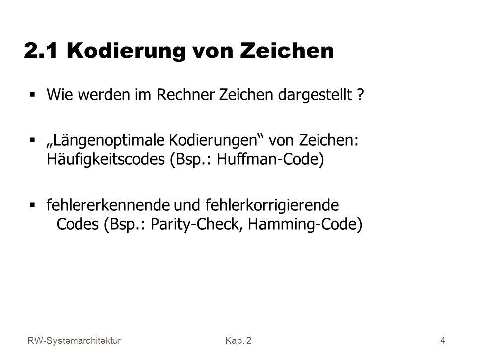2.1 Kodierung von Zeichen Wie werden im Rechner Zeichen dargestellt