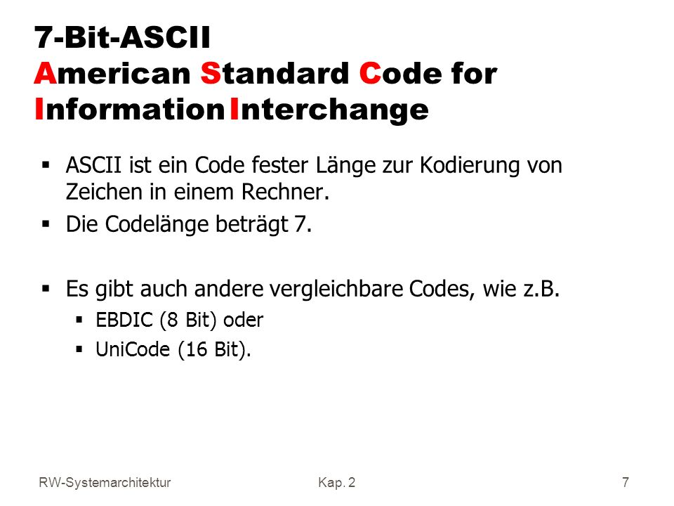 7-Bit-ASCII American Standard Code for Information Interchange