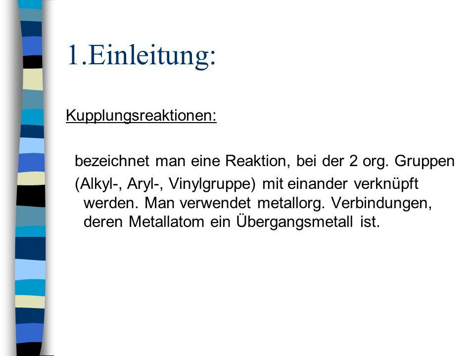 1.Einleitung: Kupplungsreaktionen: