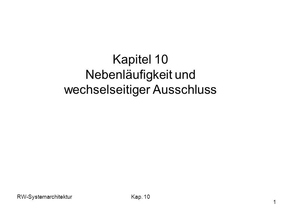 Kapitel 10 Nebenläufigkeit und wechselseitiger Ausschluss