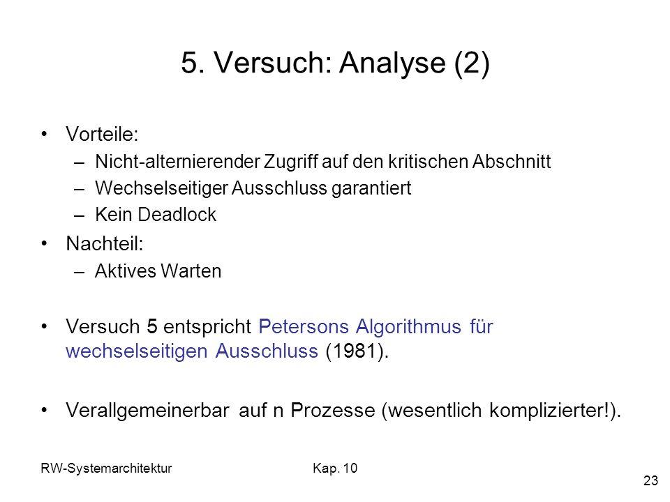 5. Versuch: Analyse (2) Vorteile: Nachteil: