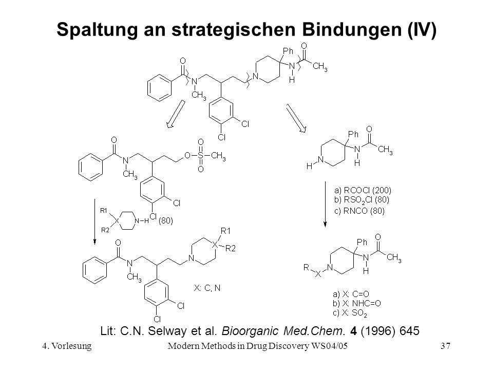 Spaltung an strategischen Bindungen (IV)