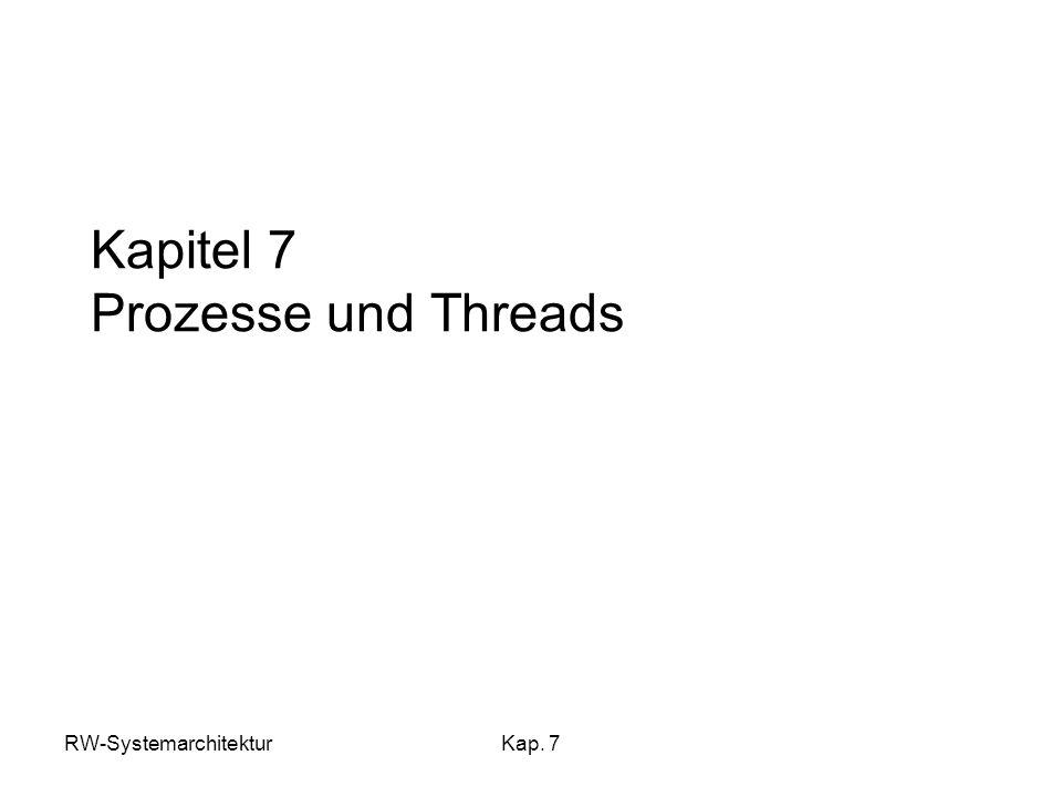 Kapitel 7 Prozesse und Threads