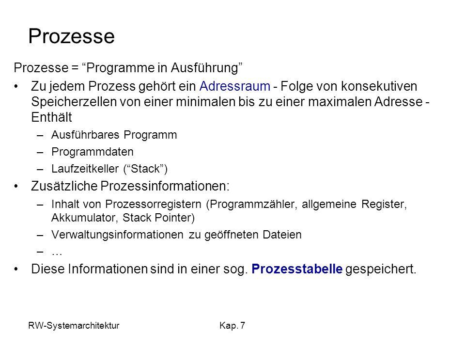 Prozesse Prozesse = Programme in Ausführung