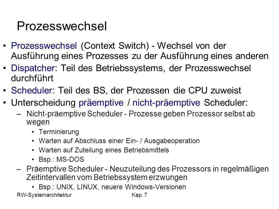 Prozesswechsel Prozesswechsel (Context Switch) - Wechsel von der Ausführung eines Prozesses zu der Ausführung eines anderen.
