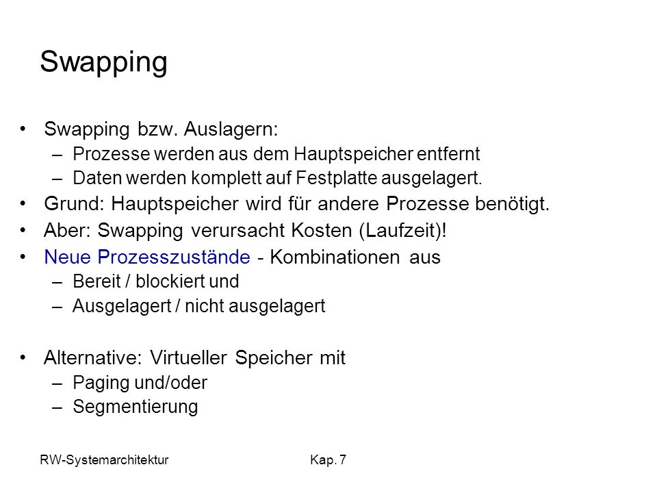 Swapping Swapping bzw. Auslagern: