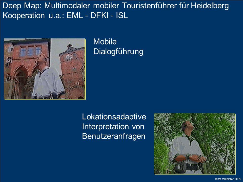 Deep Map: Multimodaler mobiler Touristenführer für Heidelberg Kooperation u.a.: EML - DFKI - ISL