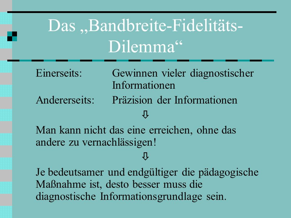"Das ""Bandbreite-Fidelitäts-Dilemma"
