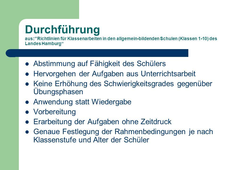 Durchführung aus: Richtlinien für Klassenarbeiten in den allgemein-bildenden Schulen (Klassen 1-10) des Landes Hamburg