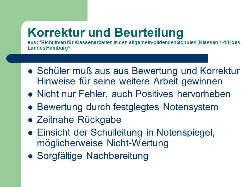 Korrektur und Beurteilung aus: Richtlinien für Klassenarbeiten in den allgemein-bildenden Schulen (Klassen 1-10) des Landes Hamburg