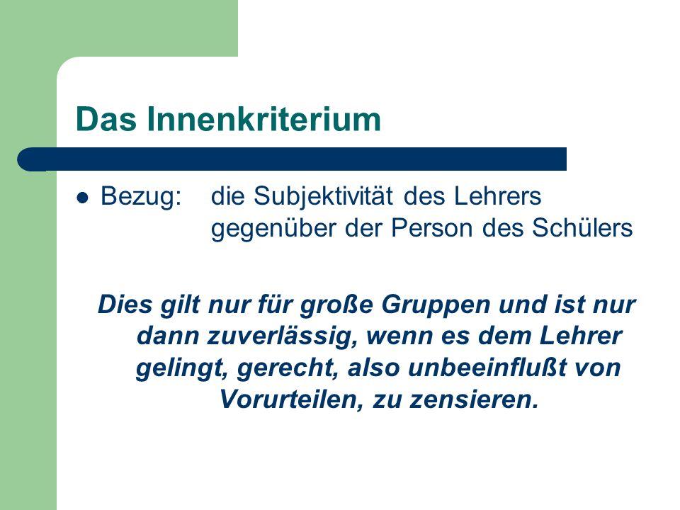 Das Innenkriterium Bezug: die Subjektivität des Lehrers gegenüber der Person des Schülers.