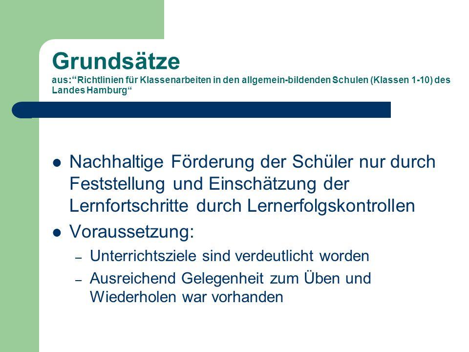 Grundsätze aus: Richtlinien für Klassenarbeiten in den allgemein-bildenden Schulen (Klassen 1-10) des Landes Hamburg