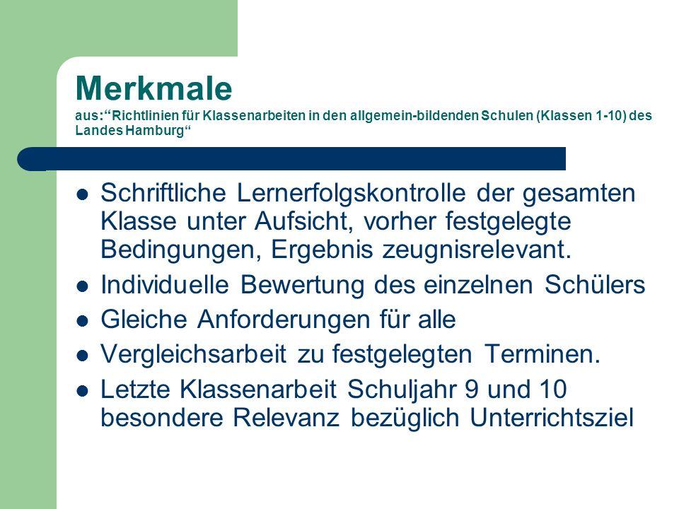 Merkmale aus: Richtlinien für Klassenarbeiten in den allgemein-bildenden Schulen (Klassen 1-10) des Landes Hamburg