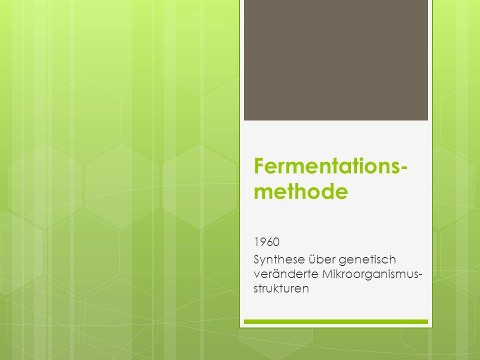 Fermentations- methode