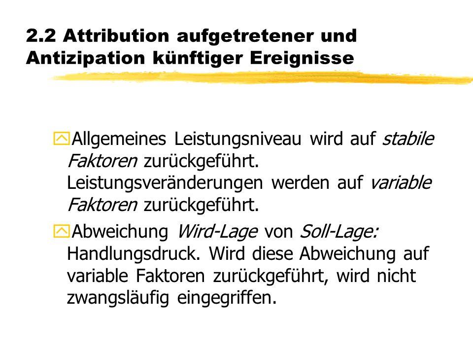 2.2 Attribution aufgetretener und Antizipation künftiger Ereignisse