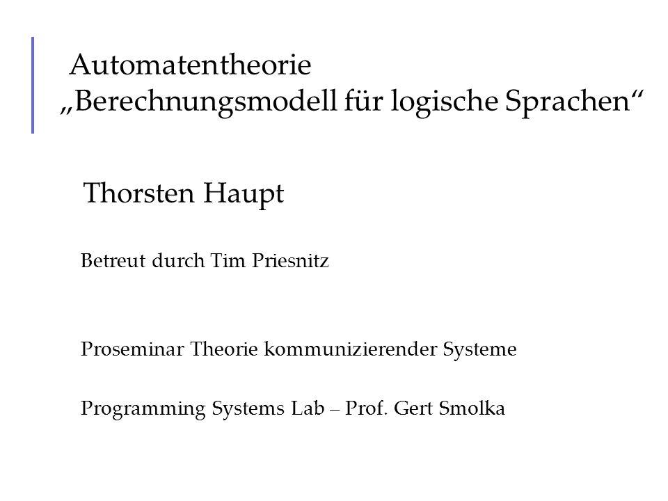 """Automatentheorie """"Berechnungsmodell für logische Sprachen"""