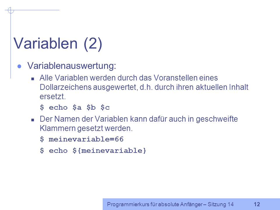 Variablen (2) Variablenauswertung: