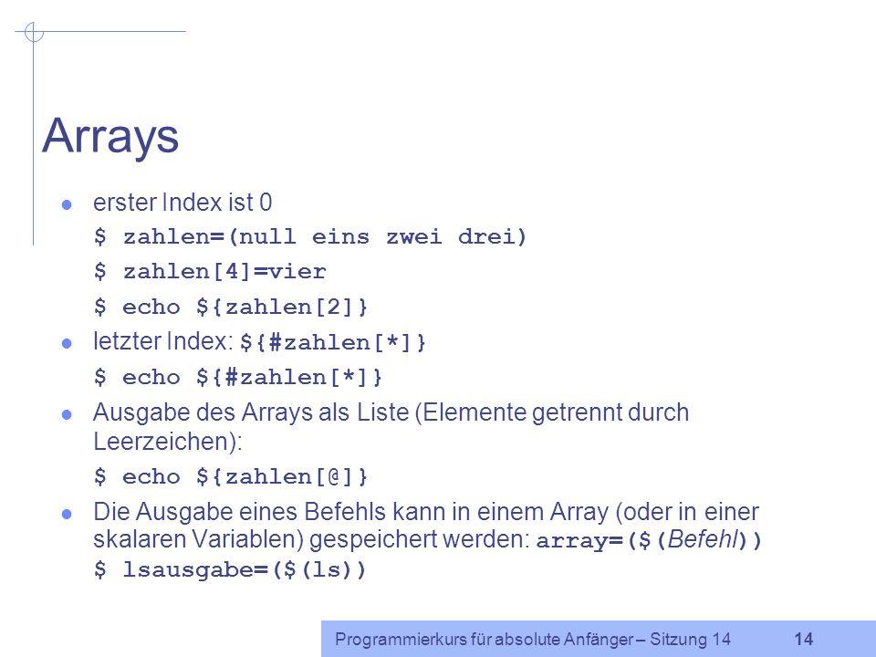 Arrays erster Index ist 0 $ zahlen=(null eins zwei drei)