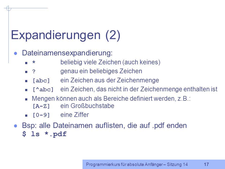 Expandierungen (2) Dateinamensexpandierung: