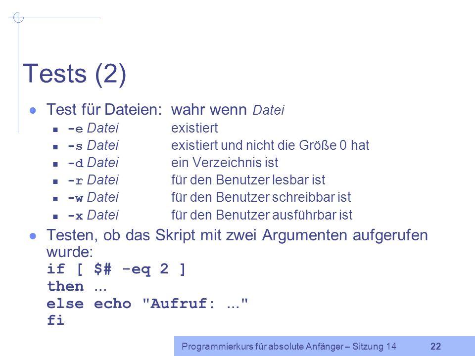 Tests (2) Test für Dateien: wahr wenn Datei