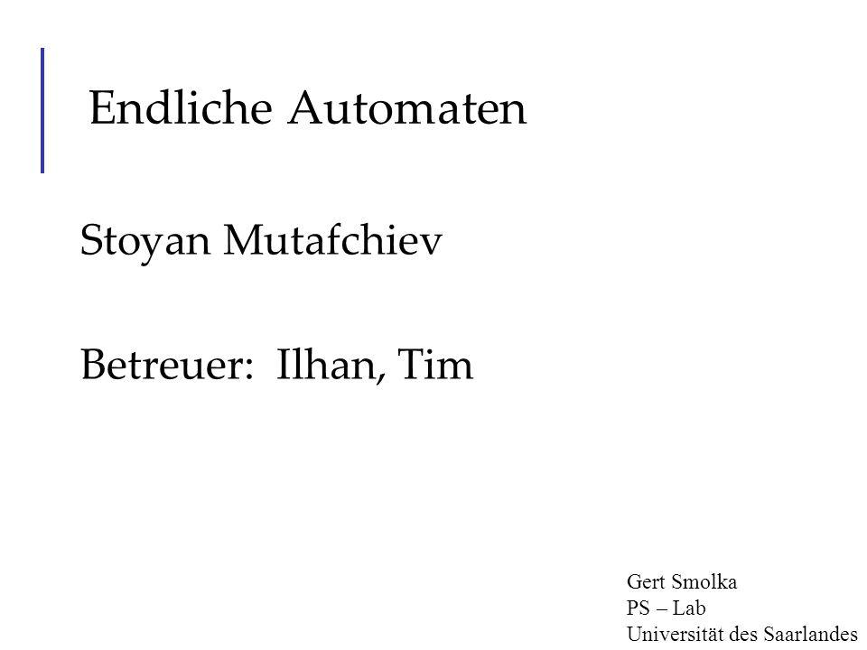 Stoyan Mutafchiev Betreuer: Ilhan, Tim