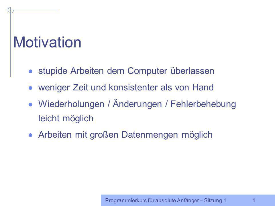 Motivation stupide Arbeiten dem Computer überlassen