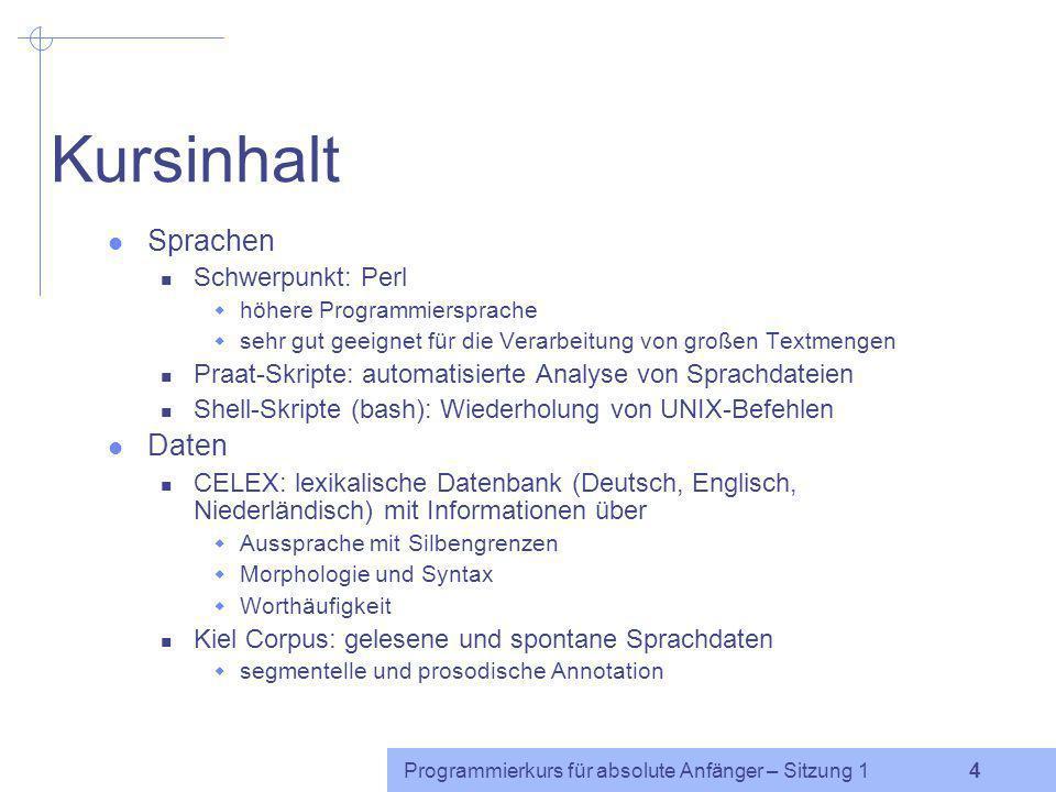 Kursinhalt Sprachen Daten Schwerpunkt: Perl