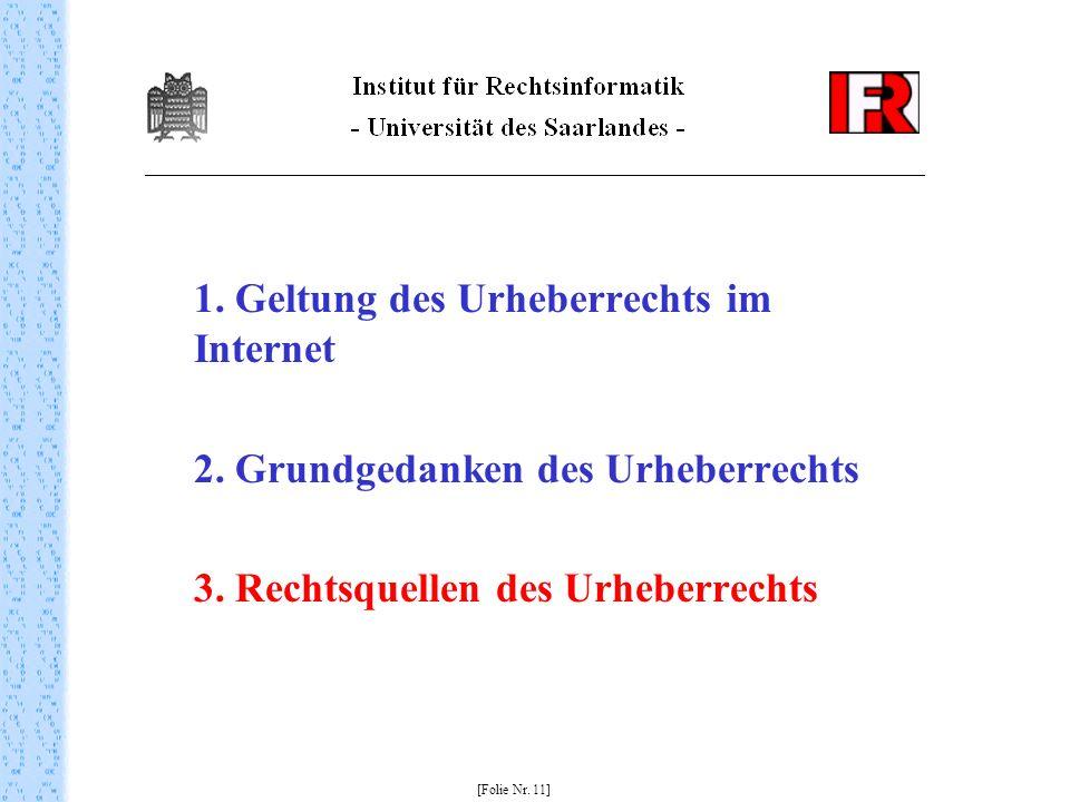 2. Grundgedanken des Urheberrechts 3. Rechtsquellen des Urheberrechts