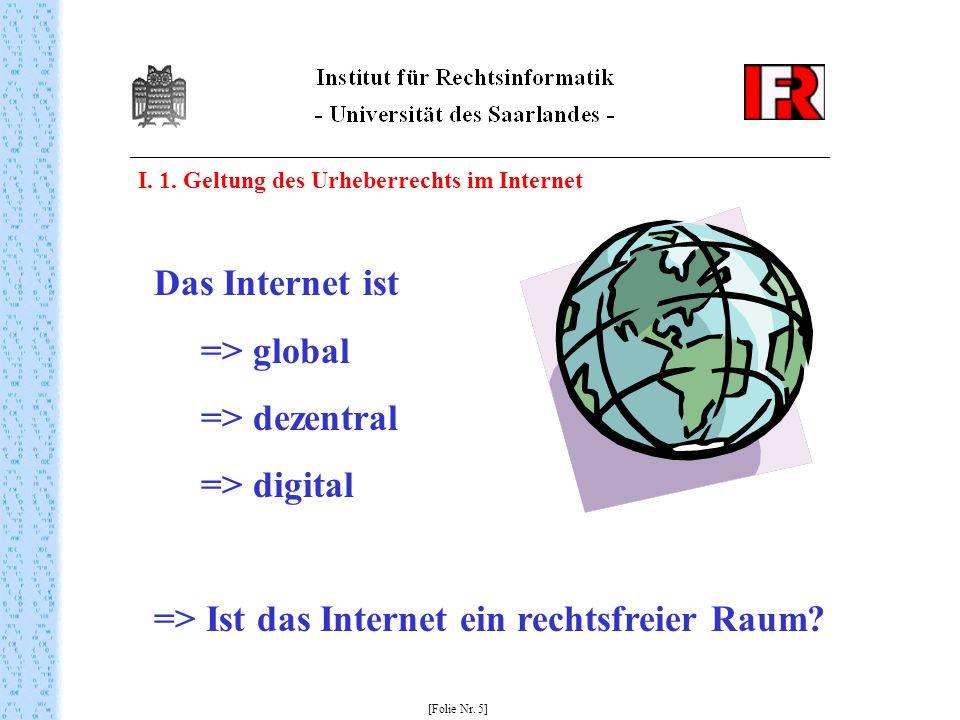 => Ist das Internet ein rechtsfreier Raum
