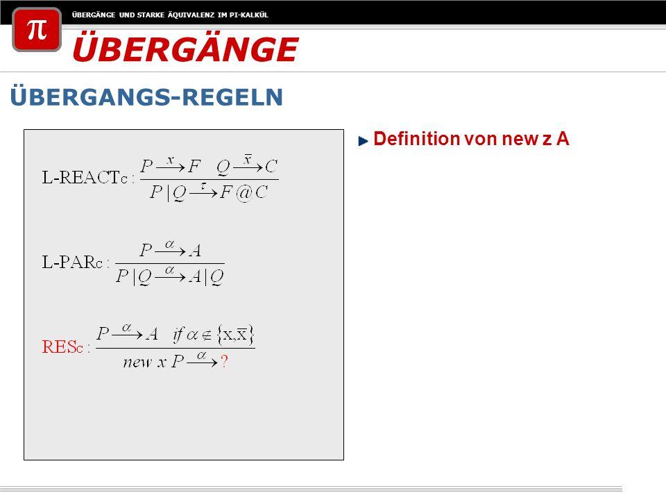 ÜBERGÄNGE ÜBERGANGS-REGELN Definition von new z A