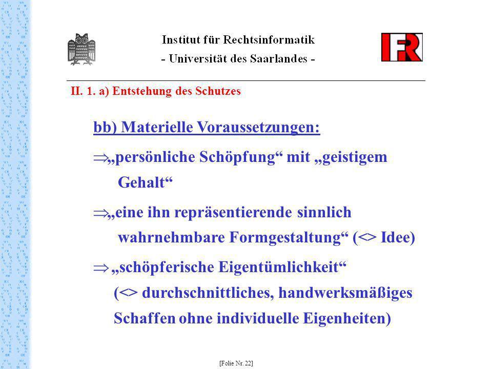 bb) Materielle Voraussetzungen: