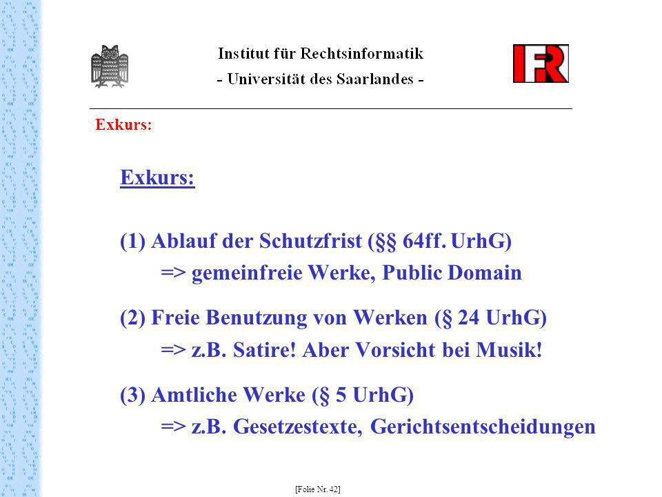 (1) Ablauf der Schutzfrist (§§ 64ff. UrhG)