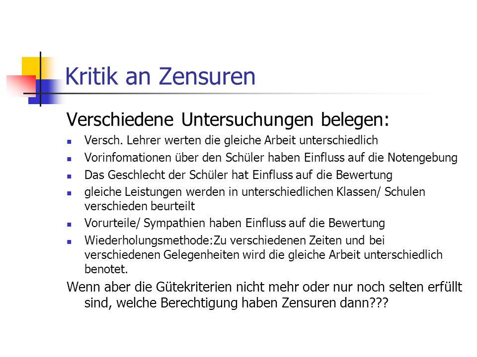Kritik an Zensuren Verschiedene Untersuchungen belegen: