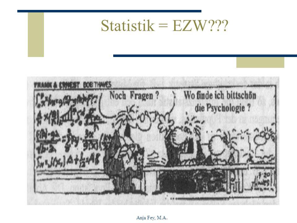 Statistik = EZW Für Studierende, die mit dem EZW-Studium beginnen, kommt es im 1. Semester häufig zu einer großen Überraschung.