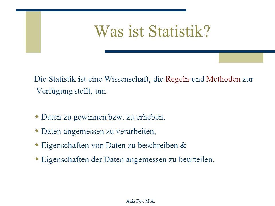 Was ist Statistik Die Statistik ist eine Wissenschaft, die Regeln und Methoden zur Verfügung stellt, um.