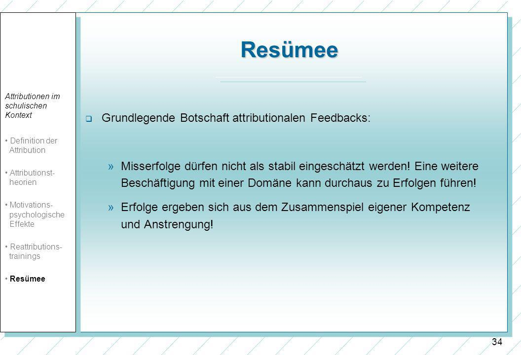 Resümee Grundlegende Botschaft attributionalen Feedbacks: