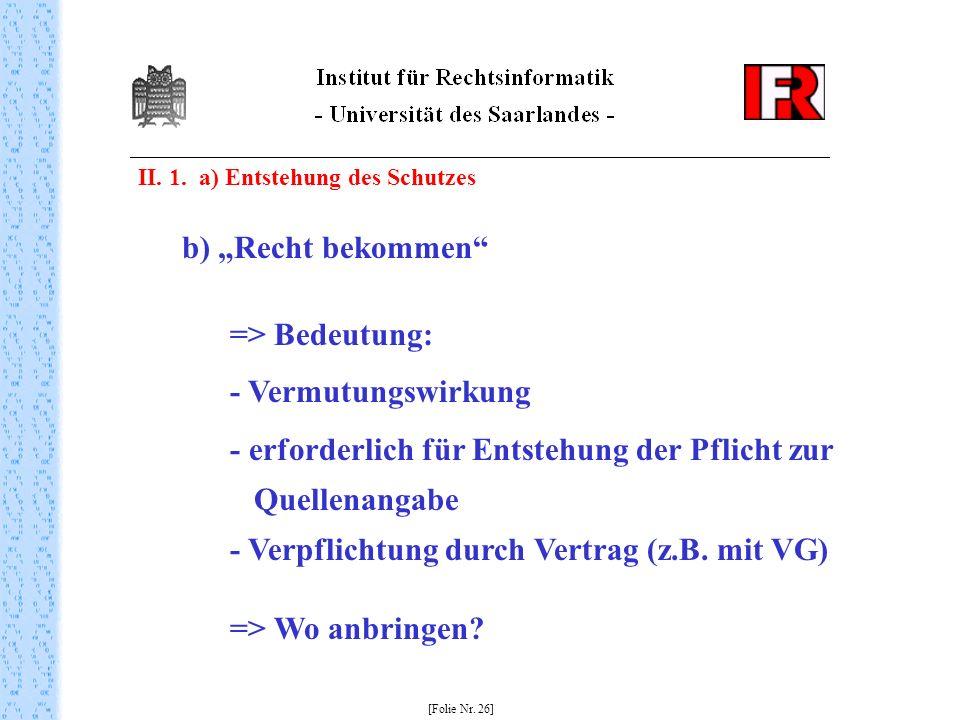 """b) """"Recht bekommen => Bedeutung: - Vermutungswirkung"""