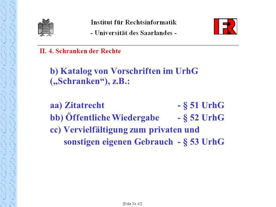 """b) Katalog von Vorschriften im UrhG (""""Schranken ), z.B.:"""