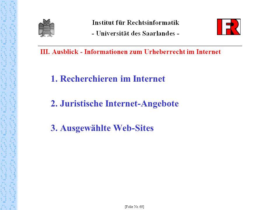 1. Recherchieren im Internet 2. Juristische Internet-Angebote