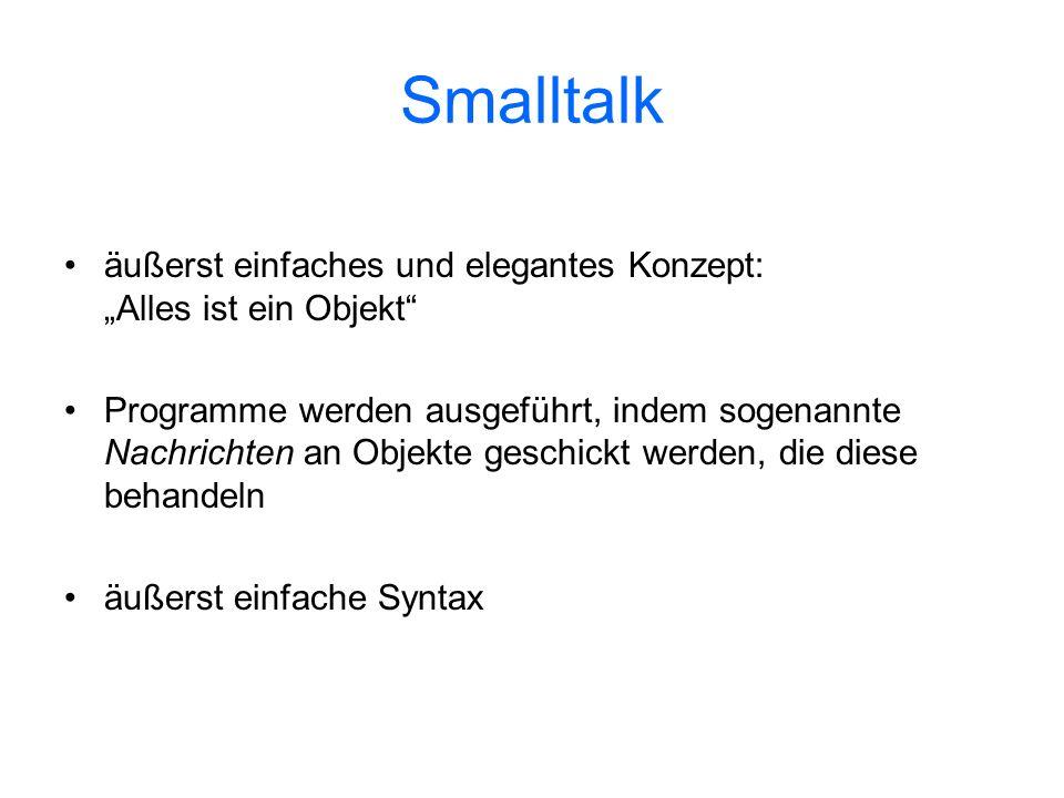"""Smalltalk äußerst einfaches und elegantes Konzept: """"Alles ist ein Objekt"""