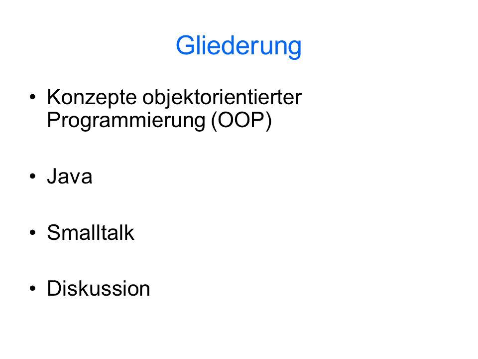 Gliederung Konzepte objektorientierter Programmierung (OOP) Java
