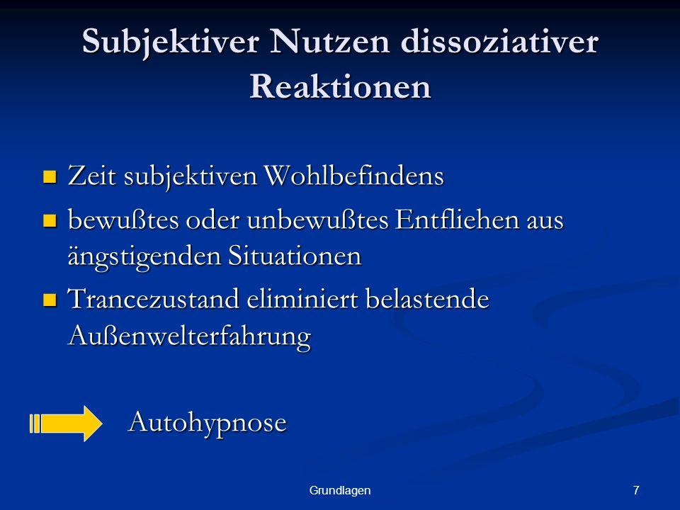 Subjektiver Nutzen dissoziativer Reaktionen