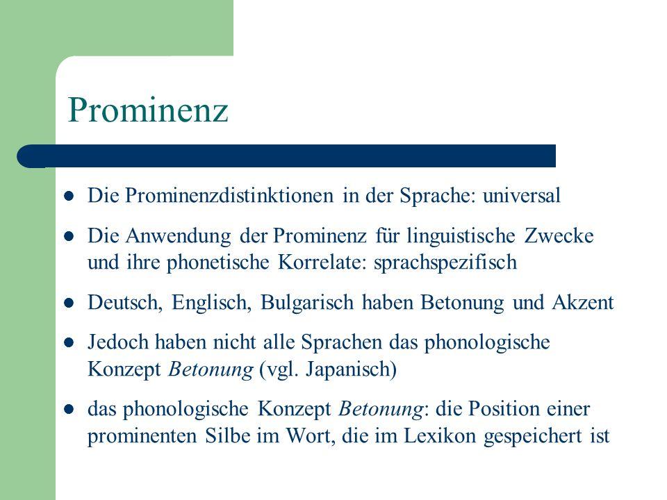 Prominenz Die Prominenzdistinktionen in der Sprache: universal