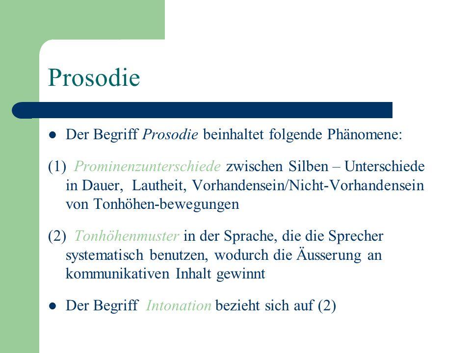 Prosodie Der Begriff Prosodie beinhaltet folgende Phänomene: