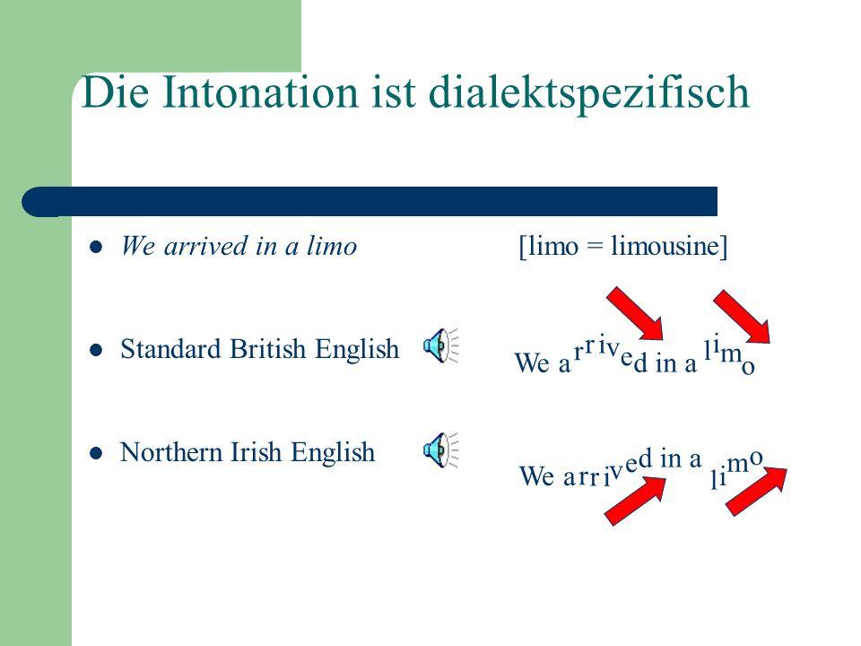 Die Intonation ist dialektspezifisch