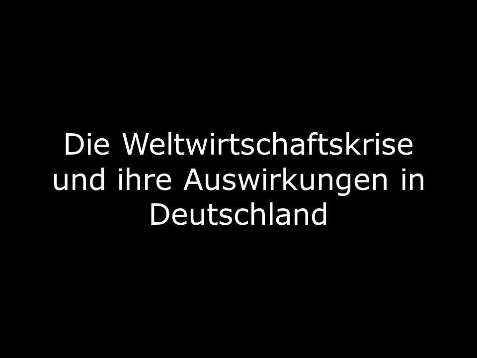 Die Weltwirtschaftskrise und ihre Auswirkungen in Deutschland
