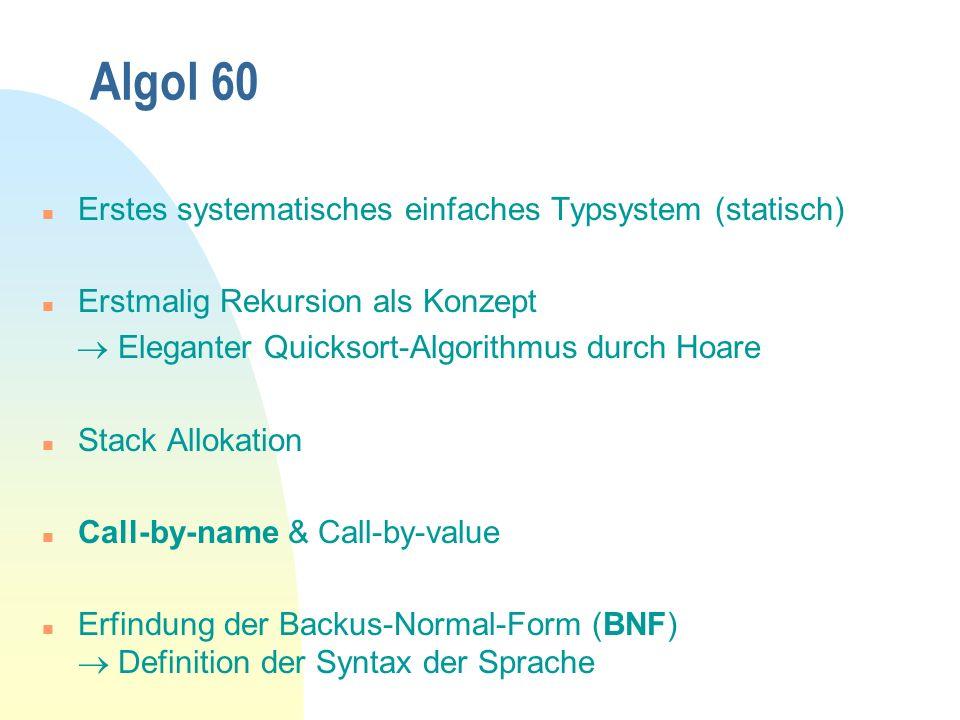 Algol 60 Erstes systematisches einfaches Typsystem (statisch)