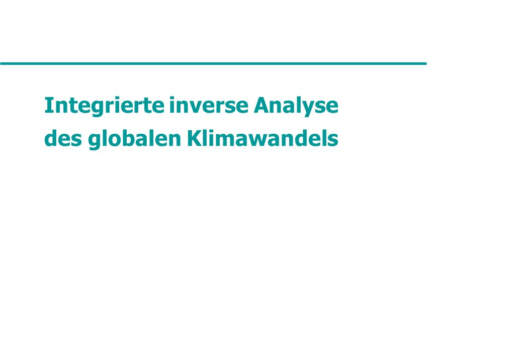 Integrierte inverse Analyse des globalen Klimawandels