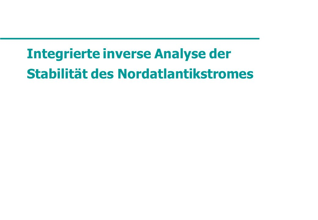 Integrierte inverse Analyse der Stabilität des Nordatlantikstromes